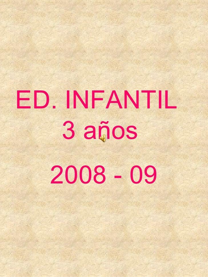 ED. INFANTIL  3 años 2008 - 09