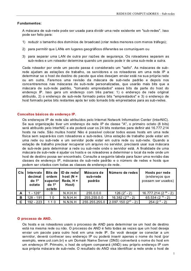 """REDES DE COMPUTADORES – Sub-redesFundamentos:  A máscara de sub-rede pode ser usada para dividir uma rede existente em """"su..."""