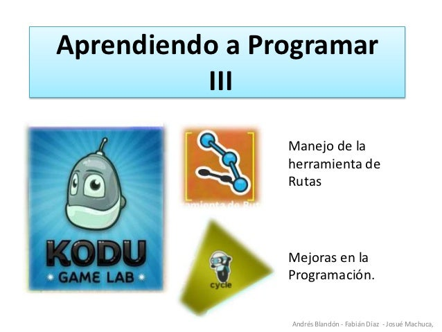 Aprendiendo a Programar          III                Manejo de la                herramienta de                Rutas       ...