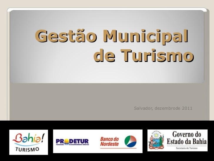Gestão Municipal  de Turismo Salvador, dezembrode 2011