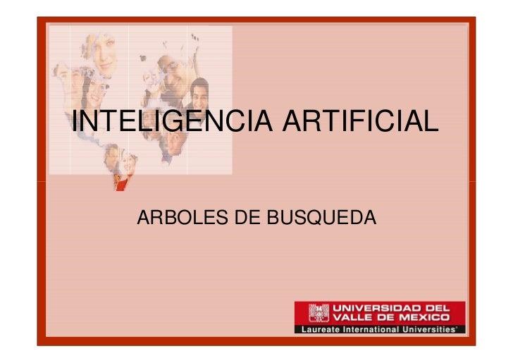 INTELIGENCIA ARTIFICIAL    ARBOLES DE BUSQUEDA