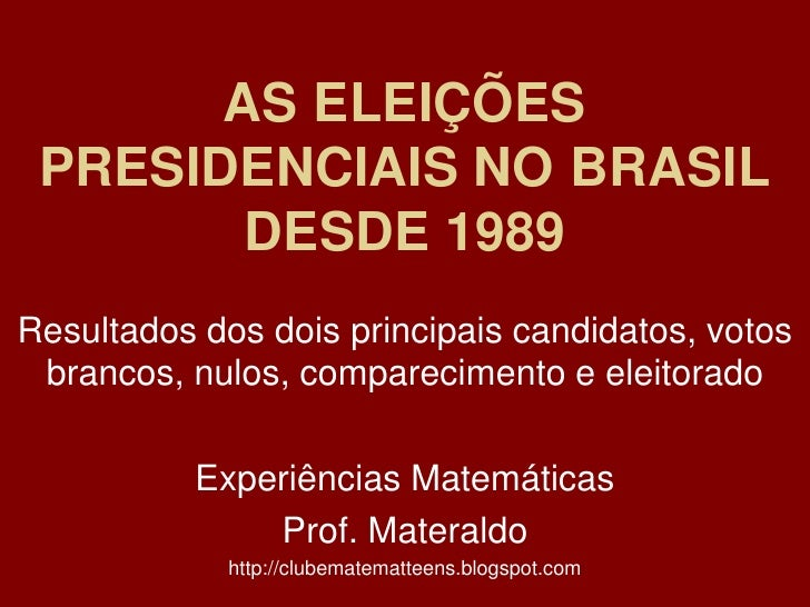 AS ELEIÇÕES PRESIDENCIAIS NO BRASIL DESDE 1989<br />Resultados dos dois principais candidatos, votos brancos, nulos, compa...