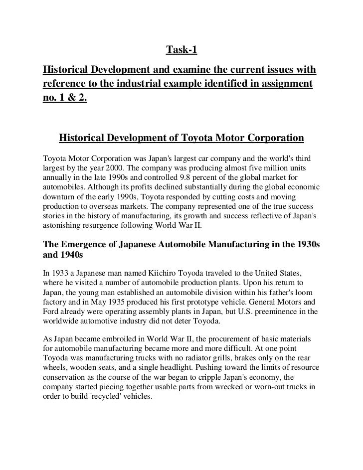Task-1<br />Historical Development and examine the current issues with reference to the industrial example identified in a...