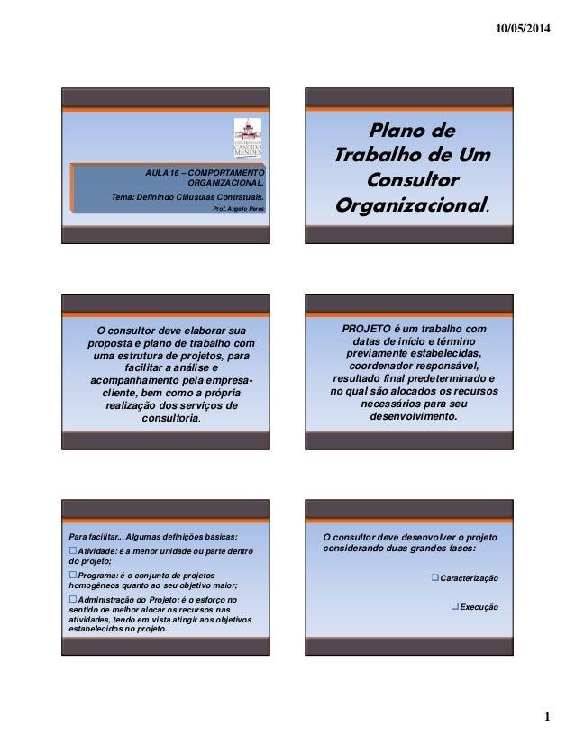 10/05/2014 1 AULA 16 – COMPORTAMENTO ORGANIZACIONAL. Tema: Definindo Cláusulas Contratuais. Prof. Angelo Peres e-mail: ppc...
