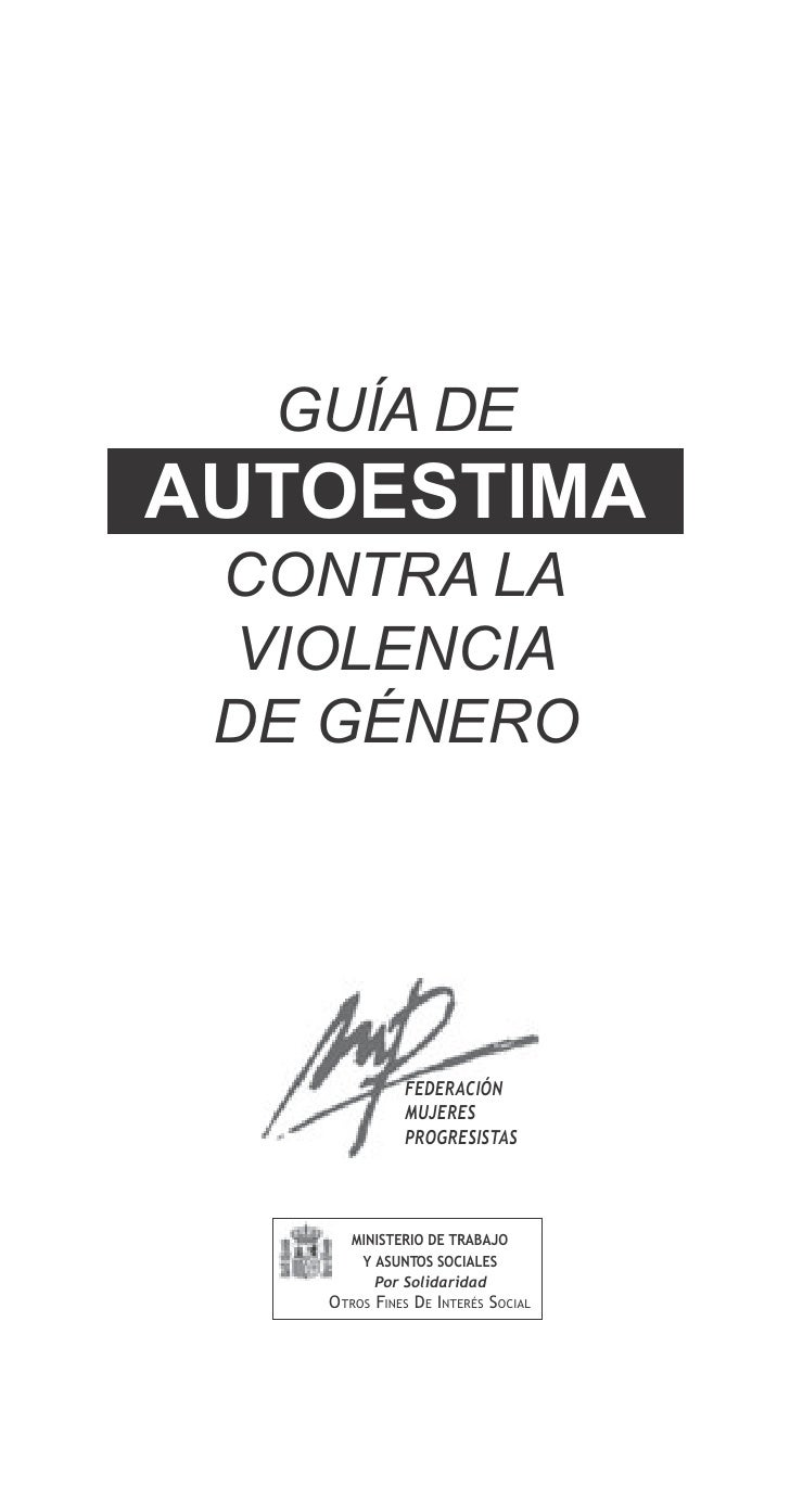 GUÍA DE AUTOESTIMA  CONTRA LA  VIOLENCIA  DE GÉNERO                   FEDERACIÓN               MUJERES               PROGR...