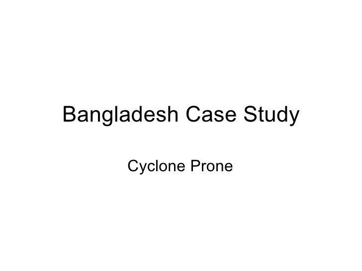 Bangladesh Case Study Cyclone Prone
