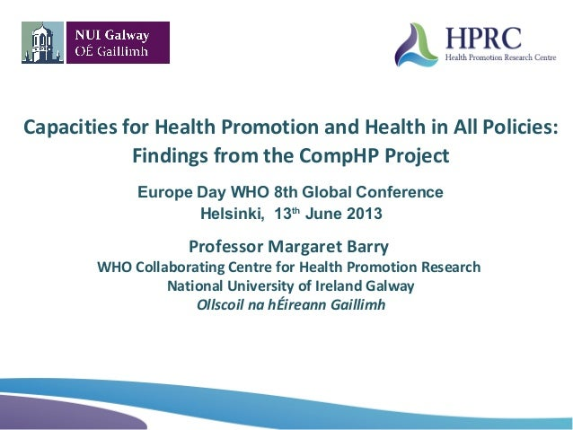 Capacities for Health Promotion and Health in All Policies:Findings from the CompHP ProjectEurope Day WHO 8th Global Confe...