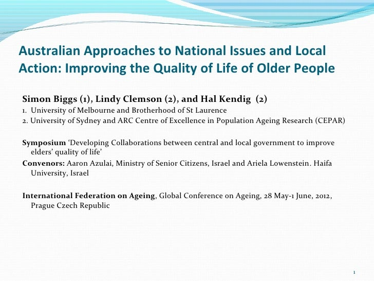 Australian Approaches to National Issues and LocalAction: Improving the Quality of Life of Older PeopleSimon Biggs (1), Li...