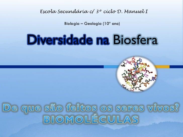 Escola Secundária c/ 3º ciclo D. Manuel I           Biologia – Geologia (10º ano)Diversidade na Biosfera