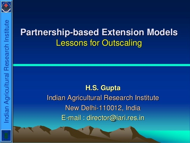 Indian Agricultural Research Institute                                         Partnership-based Extension Models         ...