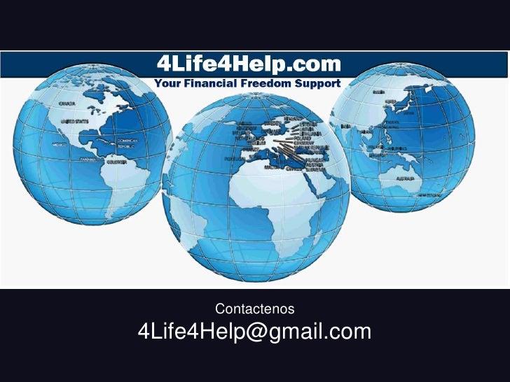 Contactenos<br />4Life4Help@gmail.com<br />