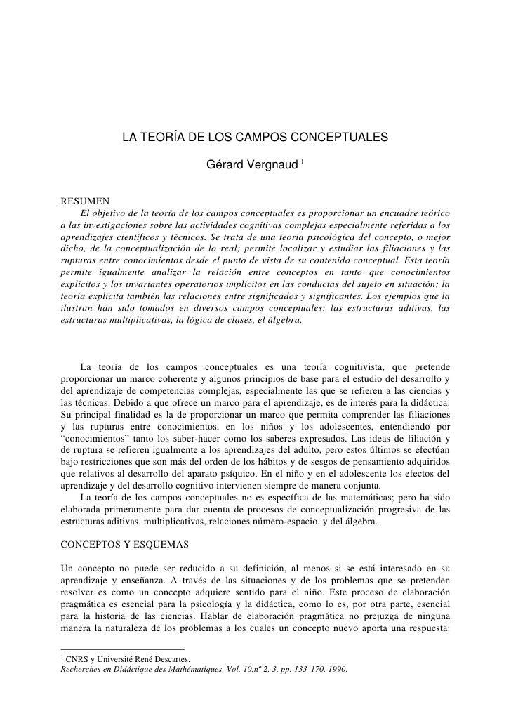 LA TEORÍA DE LOS CAMPOS CONCEPTUALES                                          Gérard Vergnaud 1  RESUMEN      El objetivo ...