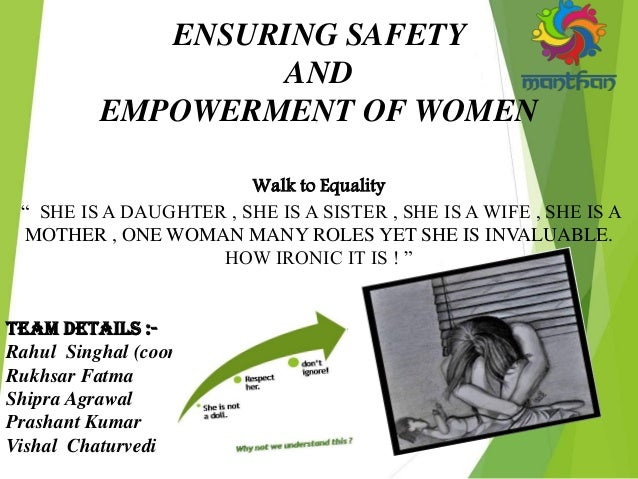 """ENSURING SAFETY AND EMPOWERMENT OF WOMEN Walk to Equality """" SHE IS A DAUGHTER , SHE IS A SISTER , SHE IS A WIFE , SHE IS A..."""