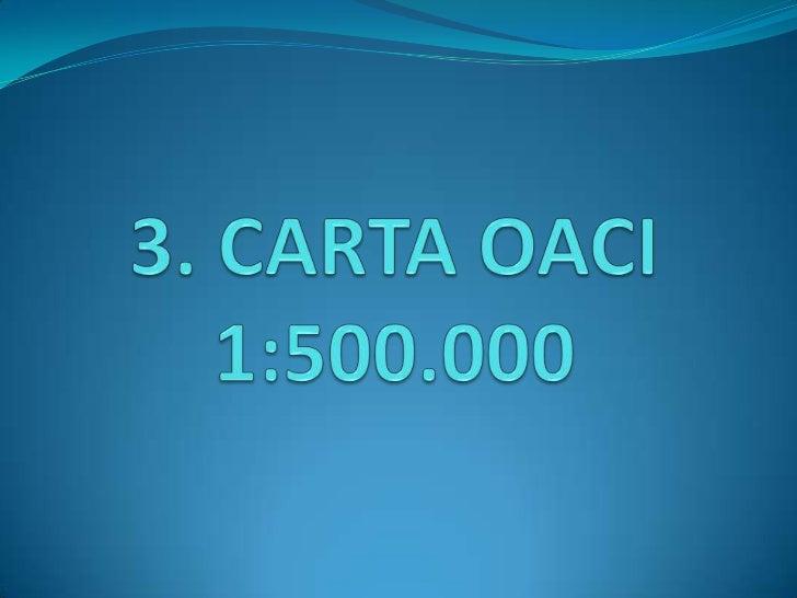 3. Carta OACI 1:500.000