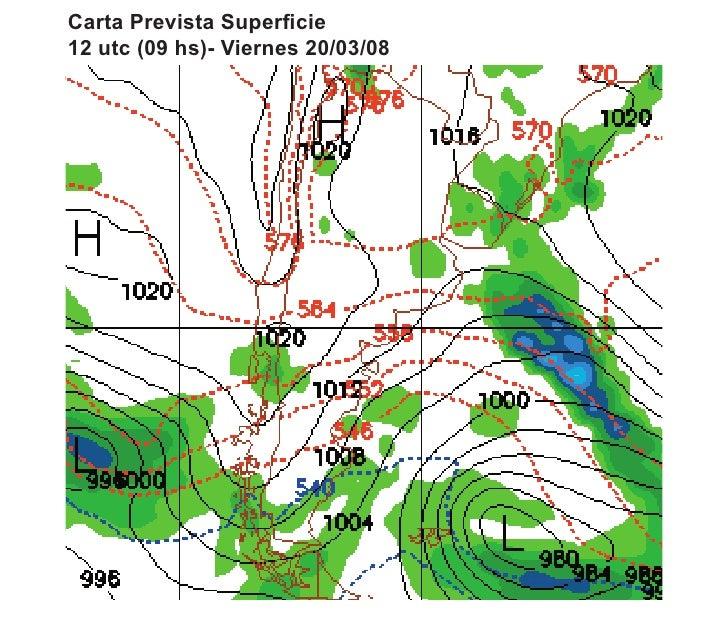 Carta Prevista Superficie 12 utc (09 hs)- Viernes 20/03/08