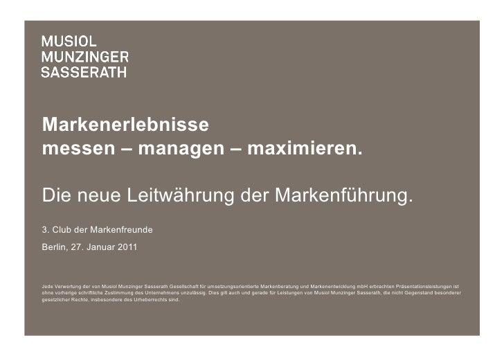 Markenerlebnissemessen – managen – maximieren.Die neue Leitwährung der Markenführung.3. Club der MarkenfreundeBerlin, 27. ...