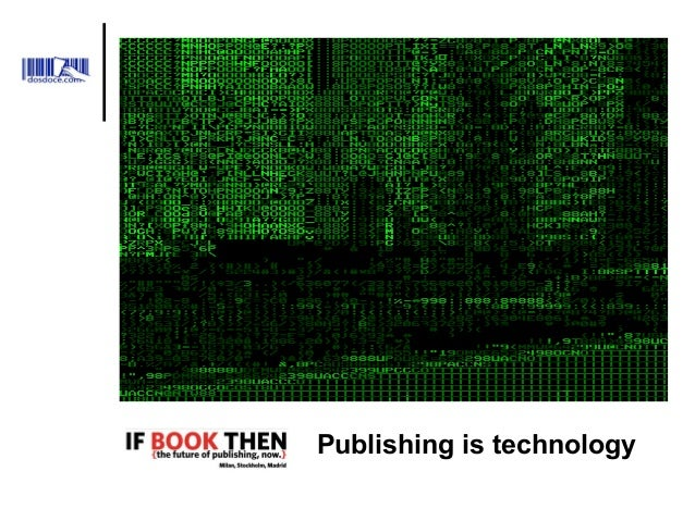Publishing is technology