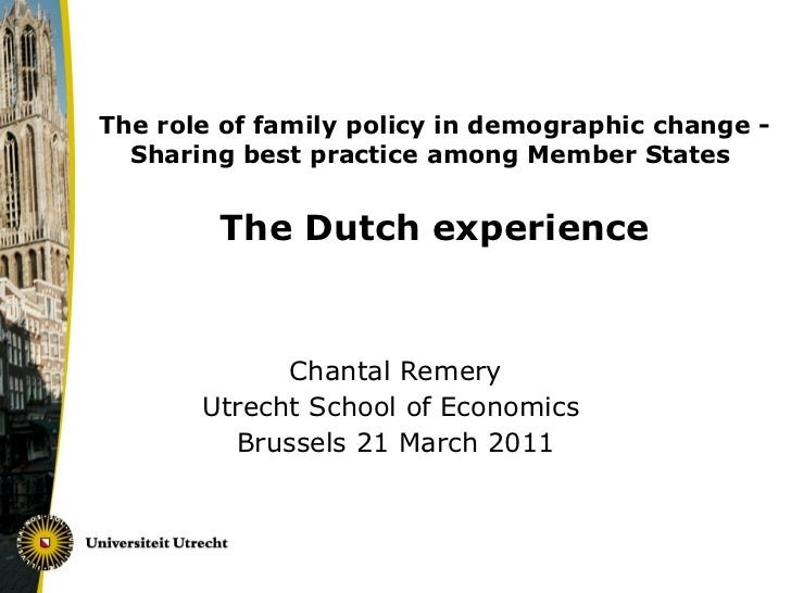 The role of family policy in demographic change - Sharing best practice among Member States    The Dutch experience Chanta...