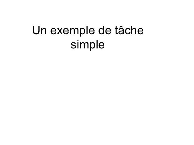 Un exemple de tâche      simple