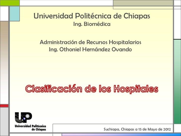Universidad Politécnica de Chiapas              Ing. Biomédica Administración de Recursos Hospitalarios   Ing. Othoniel He...