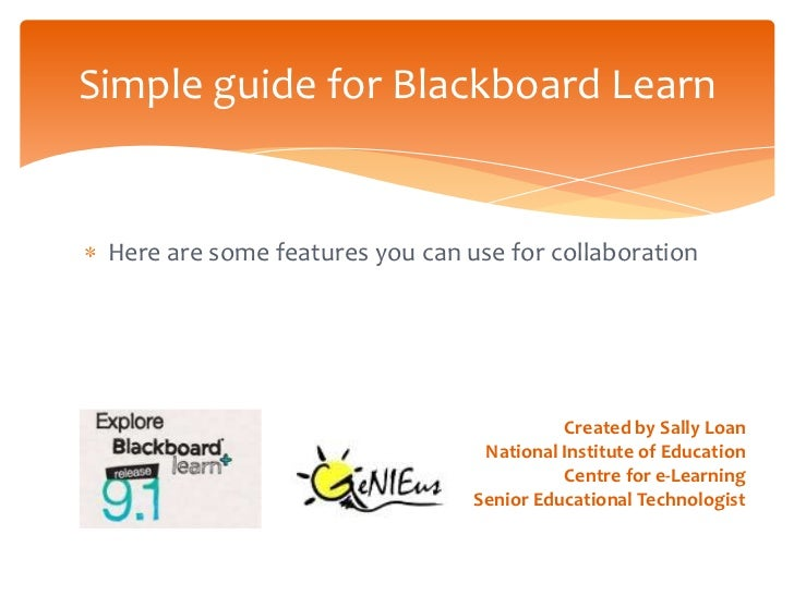 Simple guide for Blackboard Learn Here are some features you can use for collaboration                                    ...