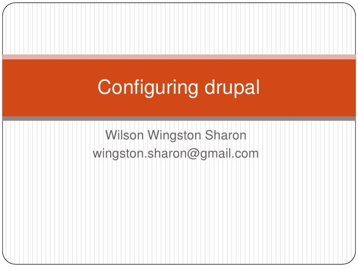 Wilson Wingston Sharon<br />wingston.sharon@gmail.com<br />Configuring drupal<br />