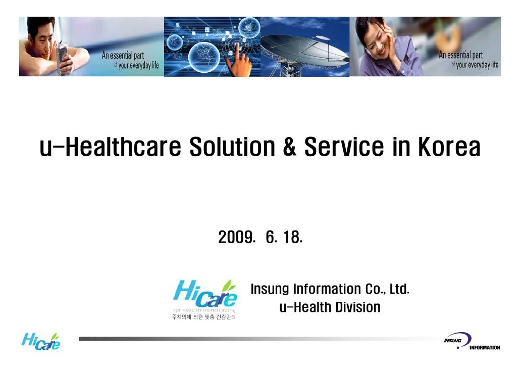 u-Healthcare u Healthcare Solution & Service in Korea                   2009. 6. 18.                       Insung Informat...