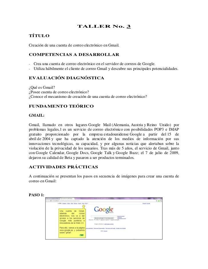 TALLER No. 3TÍTULOCreación de una cuenta de correo electrónico en Gmail.COMPETENCIAS A DESARROLLAR-   Crea una cuenta de c...