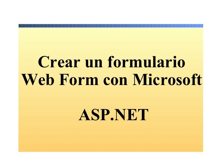 Crear un formulario Web Form con Microsoft    ASP.NET