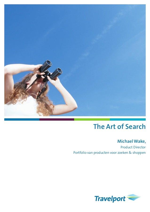 The Art of Search                           Michael Wake,                             Product DirectorPortfolio van produc...