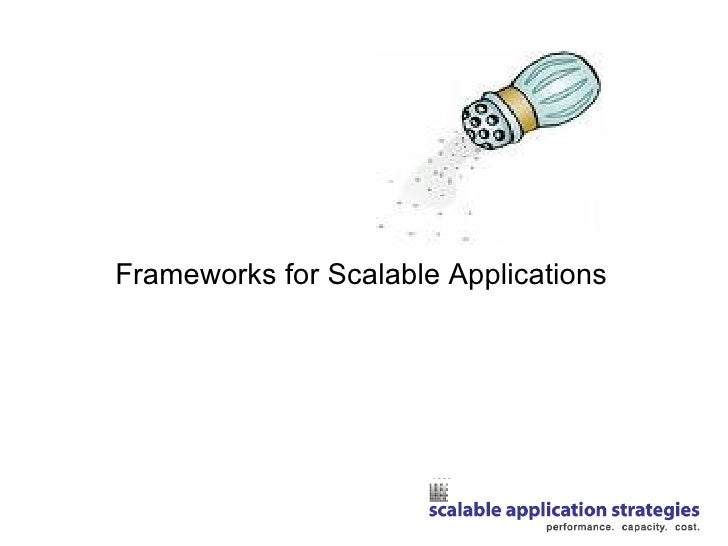 Frameworks for Scalable Applications