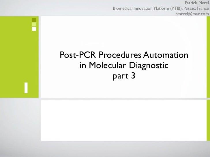 Patrick Merel                Biomedical Innovation Platform (PTIB), Pessac, France                                        ...