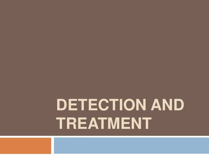DETECTION ANDTREATMENT