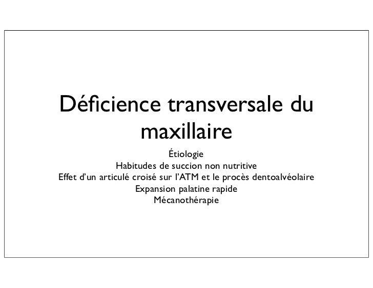 Déficience transversale du       maxillaire                             Étiologie                Habitudes de succion non n...