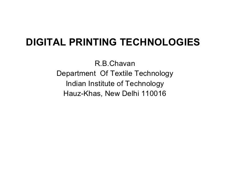 DIGITAL PRINTING TECHNOLOGIES R.B.Chavan Department  Of Textile Technology Indian Institute of Technology Hauz-Khas, New D...