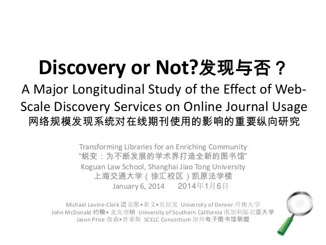 Discovery or Not?发现与否? A Major Longitudinal Study of the Effect of WebScale Discovery Services on Online Journal Usage 网络规...