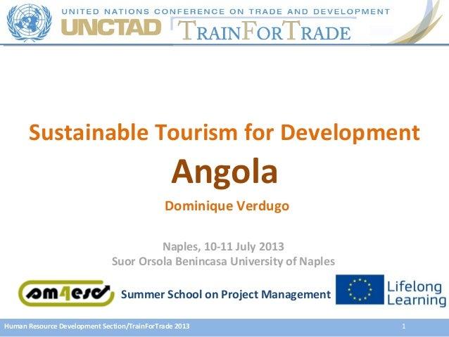 Human Resource Development Section/TrainForTrade 2013 1 Sustainable Tourism for Development Angola Dominique Verdugo Naple...