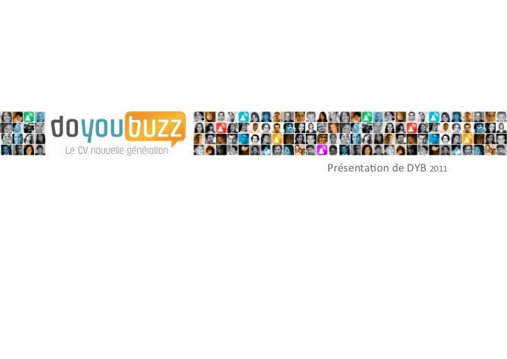 Présentation de DYB 2011