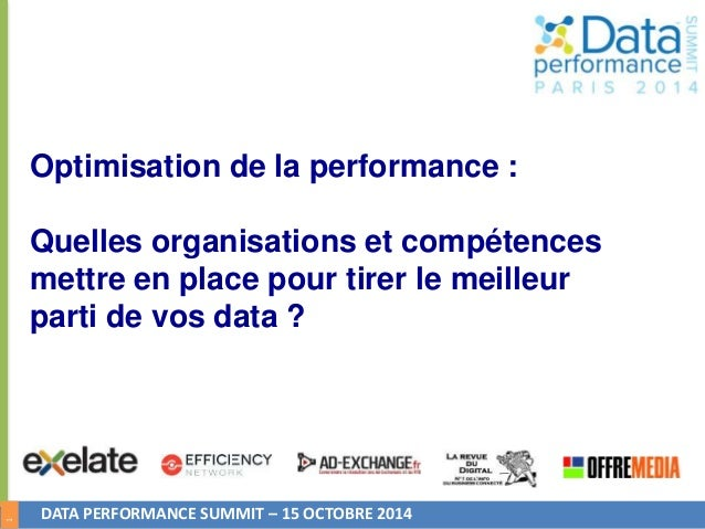 1  Optimisation de la performance :  Quelles organisations et compétences  mettre en place pour tirer le meilleur  parti d...