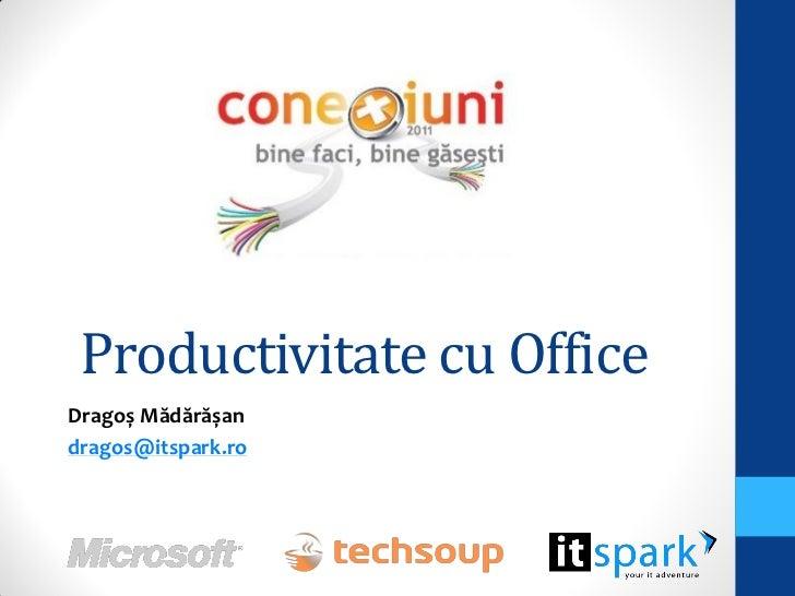Productivitate cu OfficeDragoș Mădărășandragos@itspark.ro