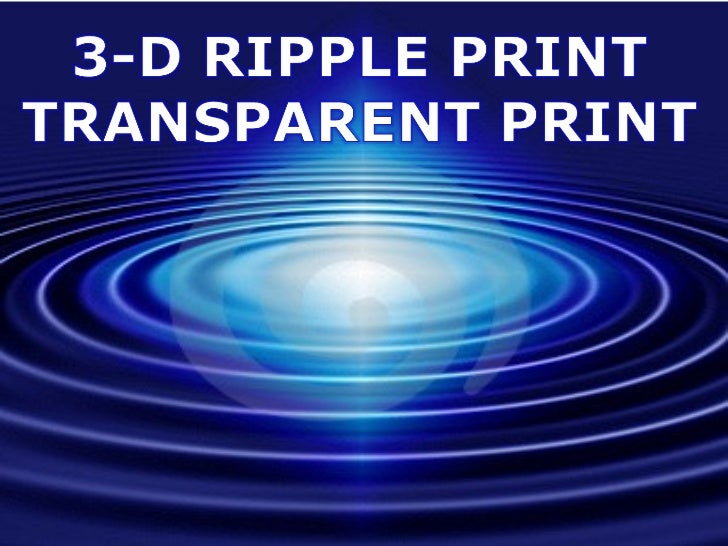 """What is """"3-D Ripple Print""""?   3-dimensional transparent print or    Special embossed color print on              cellulosi..."""