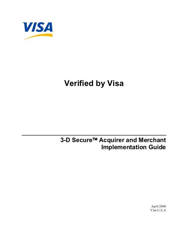 Verified by Visa  3-D Secure Acquirer and Merchant Implementation Guide  April 2004 Visa U.S.A