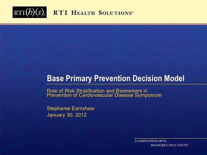 Base Primary Prevention Decision Model Role of Risk Stratification and Biomarkers in Prevention of Cardiovascular Disease ...