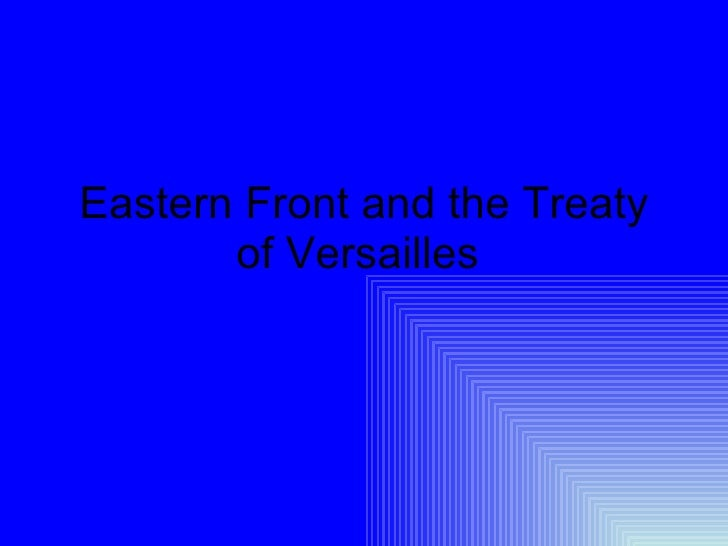 3. Eastern Front And The Treaty Of Versailles