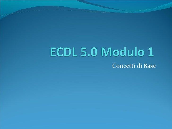 ECDL Modulo 1