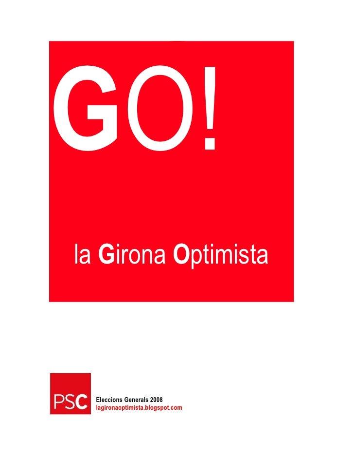 GO! la Girona Optimista      Eleccions Generals 2008   lagironaoptimista.blogspot.com