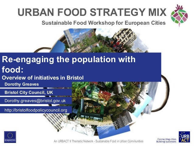 URBAN FOOD STRATEGY MIX Sustainable Food Workshop for European Cities  Re-engaging the population with food: Overview of i...