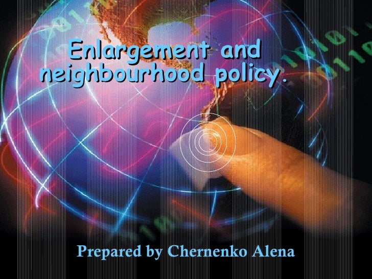 Enlargement and neighbourhood policy of the EU