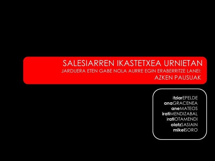 SALESIARREN IKASTETXEA URNIETAN JARDUERA ETEN GABE NOLA AURRE EGIN ERABERRITZE LANEI:                                    A...