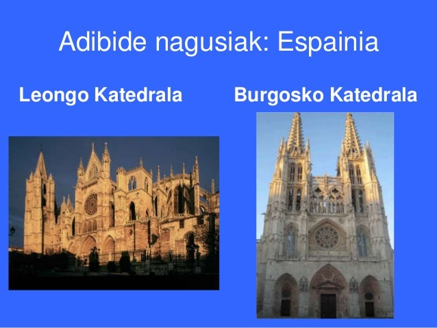 Adibide nagusiak: EspainiaLeongo Katedrala   Burgosko Katedrala